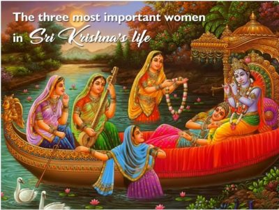 THE THREE MOST IMPORTANT WOMEN IN SRI KRISHNA'S LIFE